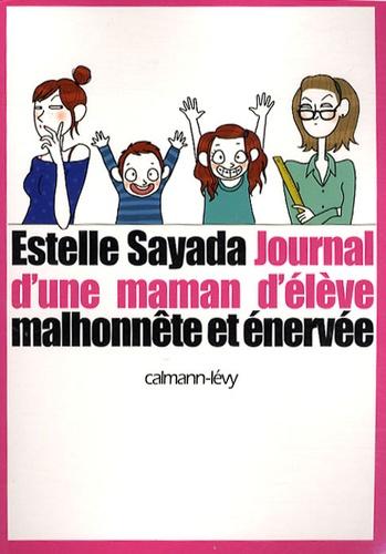 Estelle Sayada - Journal d'une maman malhonnête et énervée.