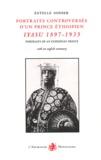 Estelle Sohier - Portraits controversés d'un prince éthiopien - Iyasu 1897-1935.