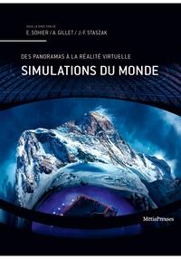 Estelle Sohier et Alexandre Gillet - Simulations du monde - Panoramas, parcs à thème et autres dispositifs immersifs.