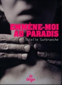Estelle Surbranche - Emmène-moi au paradis.