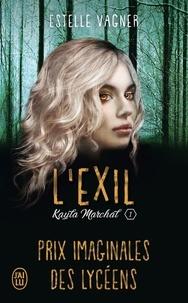 Estelle Vagner - Kayla Marchal Tome 1 : L'exil.