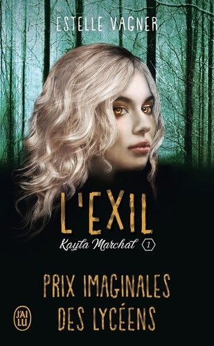 Kayla Marchal Tome 1 L'exil