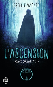 Estelle Vagner - Kayla Marchal Tome 2 : L'ascension.