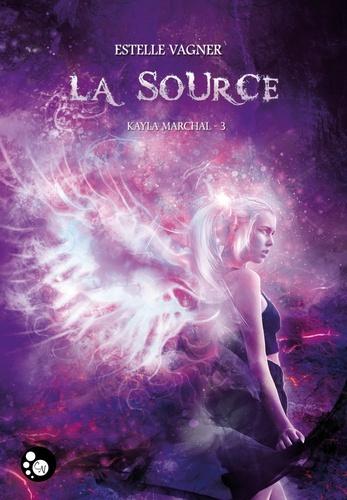 Kayla Marchal Tome 3 La source