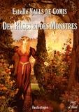 Estelle Valls de Gomis - Des roses et des monstres.