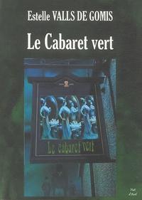 Estelle Valls de Gomis - Le Cabaret vert - Déités disparues et Esthètes immoraux.