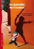 Estelle Vendrame et Marion Arbona - La bataille de l'ombre.