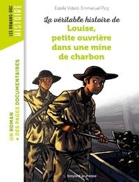 Estelle Vidard et Emmanuel Picq - La Véritable histoire de Louise petite ouvrière dans une mine de charbon.