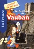 Estelle Vidard et Jean-Benoît Durand - Les fortifications de Vauban.