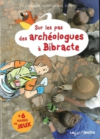 Estelle Vidard et Emmanuel Cerisier - Sur les pas des archéologues à Bibracte.