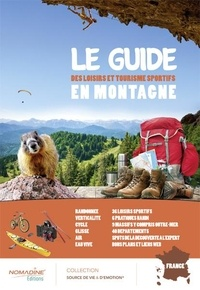 Livres en ligne téléchargement gratuit Le guide des loisirs et tourisme sportifs en montagne par Estelle Vincent