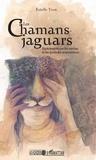 Estelle Yven - Les chamans jaguars - Récit inspiré par les mythes et les symboles amérindiens.
