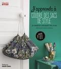Estelle Zanatta et Marion Grandamme - J'apprends à coudre des sacs de style - Avec patrons.