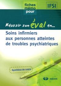 Estem Editions - Soins infirmiers aux personnes atteintes de troubles psychiatriques.