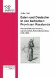 Esten und Deutsche in den baltischen Provinzen Russlands - Fremdheitskonstruktionen, Kolonialphantasien und Lebenswelten 1750-1850.