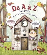 Ester Llorens et Carmen Gil - De A à Z - 10 contes pour s'amuser avec les lettres.