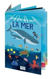 Ester Tomè et Nadia Fabris - La mer - Livre pop-up à 360 degrés.