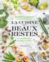 Estérelle Payany - La cuisine des beaux restes - 70 recettes pour ne plus rien jeter !.
