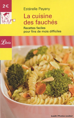 Estérelle Payany - La cuisine des fauchés - Recettes faciles pour fins de mois difficiles.