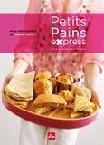 Estérelle Payany et  Clea - Petits pains express - Avec des recettes du monde entier.