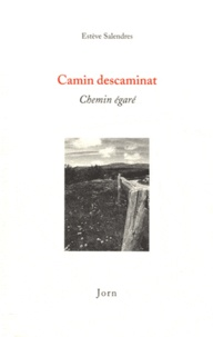 Estève Salendres - Camin descaminat (Chemin égaré) - Edition bilingue occitan-français.