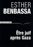 Esther Benbassa - Etre juif après Gaza.