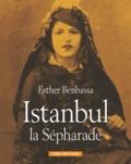 Esther Benbassa - Istanbul la Sépharade.