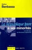 Esther Benbassa - La République face à ses minorités - Les Juifs hier, les Musulmans aujourd'hui.