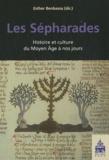 Esther Benbassa - Les Sépharades - Histoire et culture du Moyen Age à nos jours.