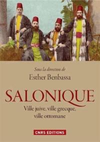 Salonique- Ville juive, ville ottomane, ville grecque - Esther Benbassa | Showmesound.org