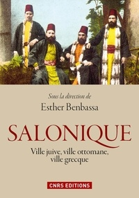 Esther Benbassa - Salonique - Ville juive, ville ottomane, ville grecque.