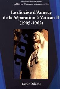 Esther Deloche - Le diocèse d'Annecy de la Séparation à Vatican II (1905-1962).