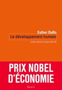 Esther Duflo - Lutter contre la pauvreté - Tome 1, Le développement humain.
