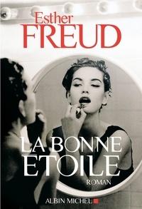Esther Freud et Esther Freud - La Bonne Etoile.