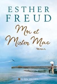 Esther Freud - Moi et mister Mac.