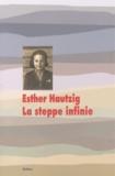Esther Hautzig - La steppe infinie.