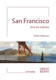 Esther Heboyan - San Francisco mis en scènes.