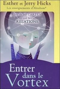 Esther Hicks et Jerry Hicks - Entrer dans le Vortex - L'enseignement d'Abraham.