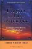 Esther Hicks et Jerry Hicks - L'Argent et la Loi de l'Attraction - Les Enseignements d'Abraham.