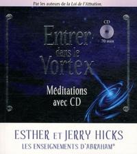 Esther Hicks et Jerry Hicks - Se connecter au Vortex. 1 CD audio