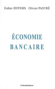 Esther Jeffers et Olivier Pastré - Economie bancaire.