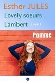 Esther Jules - Pomme - Lovely soeurs Lambert livre 1.
