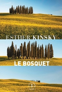 Esther Kinsky - Le bosquet - roman.