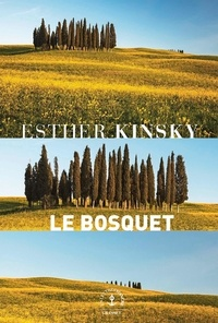 Esther Kinsky - Le bosquet.