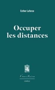 Esther Laforce - Occuper les distances.