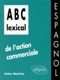 Esther Martinez - ABC lexical de l'action commerciale - Espagnol.