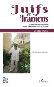 Esther Parisi - Juifs et Iraniens - La communauté judéo-persane depuis la Révolution en Iran et en Israël.