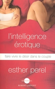 L'intelligence érotique - Esther Perel - Format ePub - 9782221158869 - 8,99 €