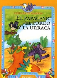 Esther Pérez Cuadrado - El papagayo, el tordo y la urraca.