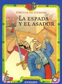 Esther Pérez Cuadrado - La espada y el asador.